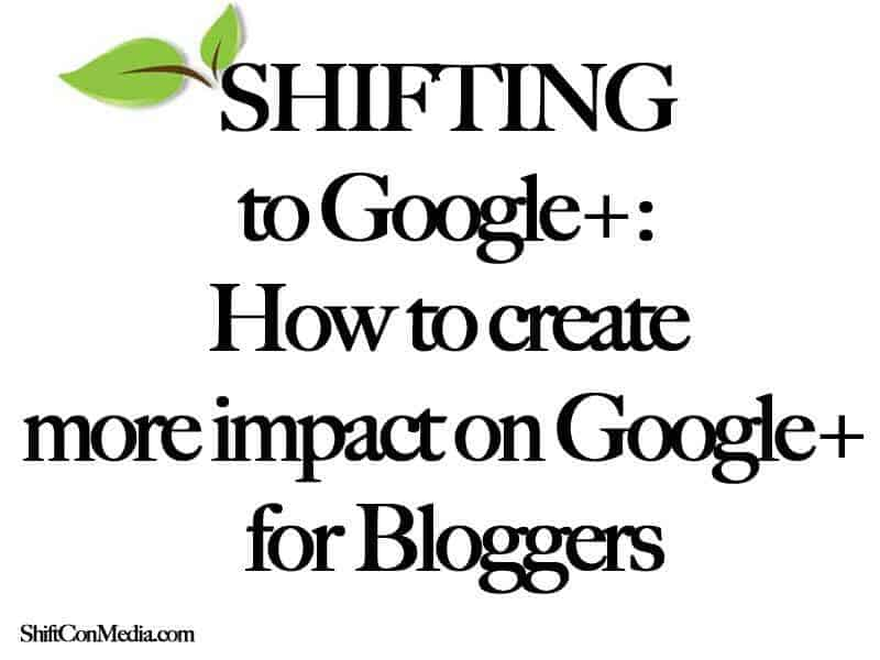 Shifting to Google+ How to Bloggers